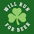 Will Run For Beer St Patricks Day by yelly123