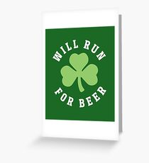 Will Run For Beer St Patricks Day Greeting Card