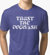 Trust The Dogmask 2 Tri-blend T-Shirt