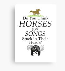 Do You Think Horses Get Songs Stuck In Their Heads? - Tina Belcher Metal Print