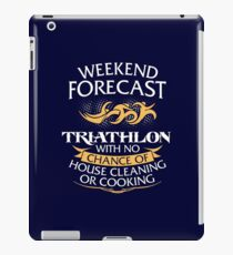 Weekend Forecast Triathlon With No Chance Of House Cleaning Or Cooking iPad Case/Skin