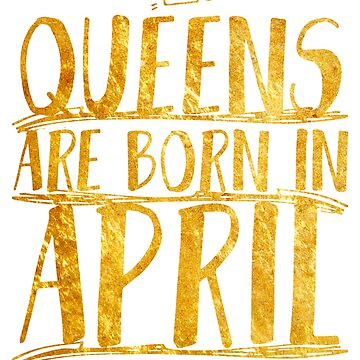 Queens are born in april  by bestdesign4u