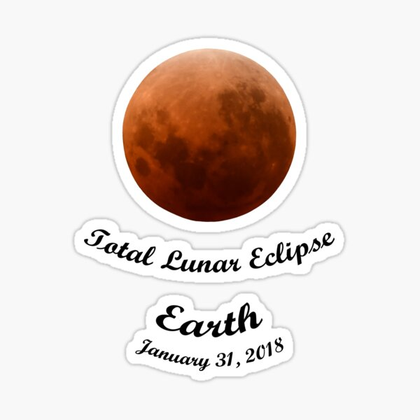 Total Lunar Eclipse from Earth January 31 2018 v2 Sticker