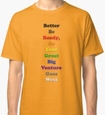 Resistor Code 13 - Better be ready... Classic T-Shirt