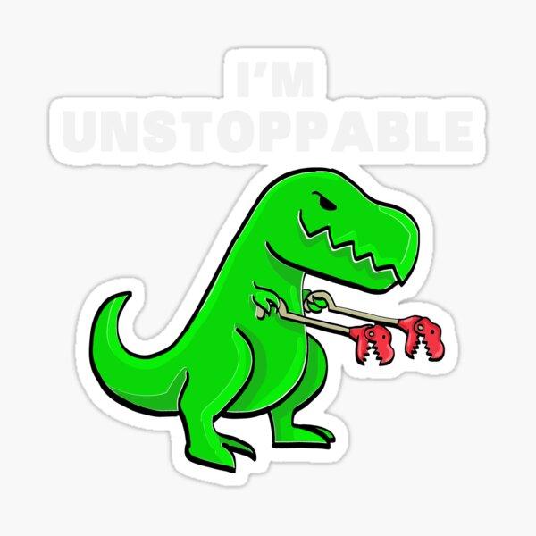 I AM UNSTOPPABLE Dinosaur T-Rex Tyrannosaurus Sticker