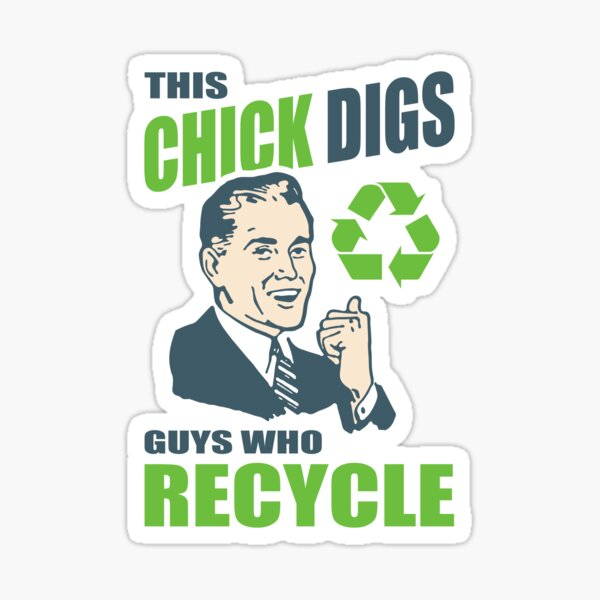 This Chick Digs Guys Who Recycle Sticker