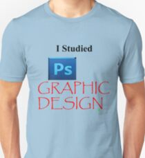 i studied graphic design at uni but i dropped out someone give me a job Unisex T-Shirt