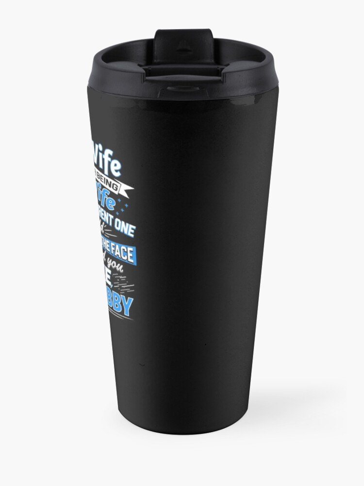 Alternate view of Dear Wife Thanks For Being My Wife Cool Mother's Day Gift Travel Mug