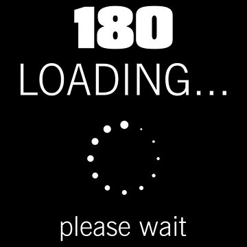 180 Loading... by thedartsside