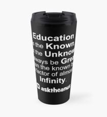Education is The Known but The Unknown is Greater Travel Mug