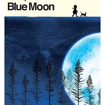 Blue Moon Movie Poster by ashleycrowley1