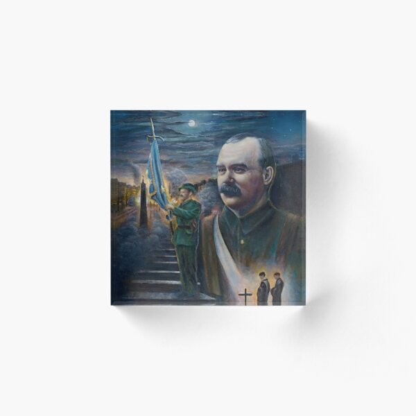 James Connolly 'General Connolly, the rising' of the moon' Acrylic Block