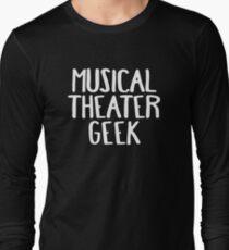 Musical Theater Geek Long Sleeve T-Shirt