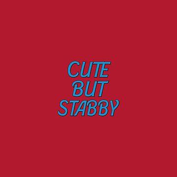 Cute But Stabby by lonebannana