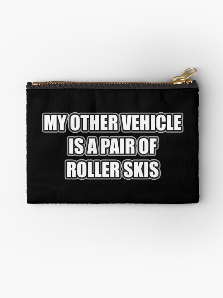 My Other Vehicle Is A Pair Of Roller Skis by cmmei