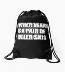 My Other Vehicle Is A Pair Of Roller Skis Drawstring Bag