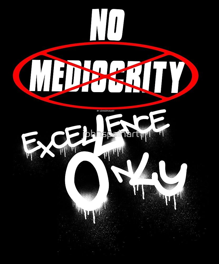 No Mediocrity by johnspainart