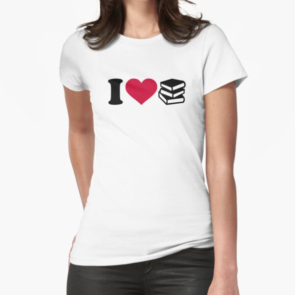 I love books Fitted T-Shirt