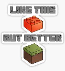 Minecraft - like legos but better Sticker