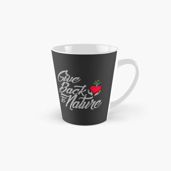 Give Back To Nature Slogan - Black Background Tall Mug