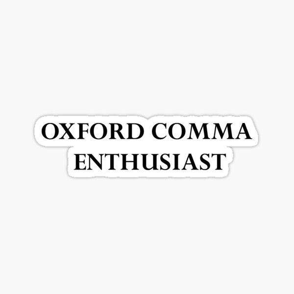 Oxford Comma Enthusiast - Grammar Nerd Sticker