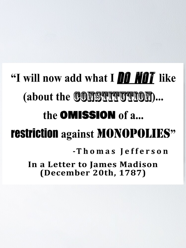 "Restriction on Monopolies Thomas Jefferson Quote"" Poster by allhistory 