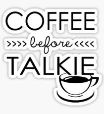 Coffee Before Talkie Sticker