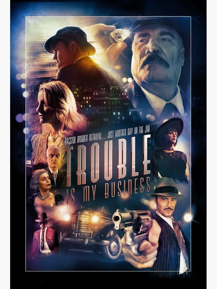 Trouble Is My Business Movie Poster Film Noir by lumenactus
