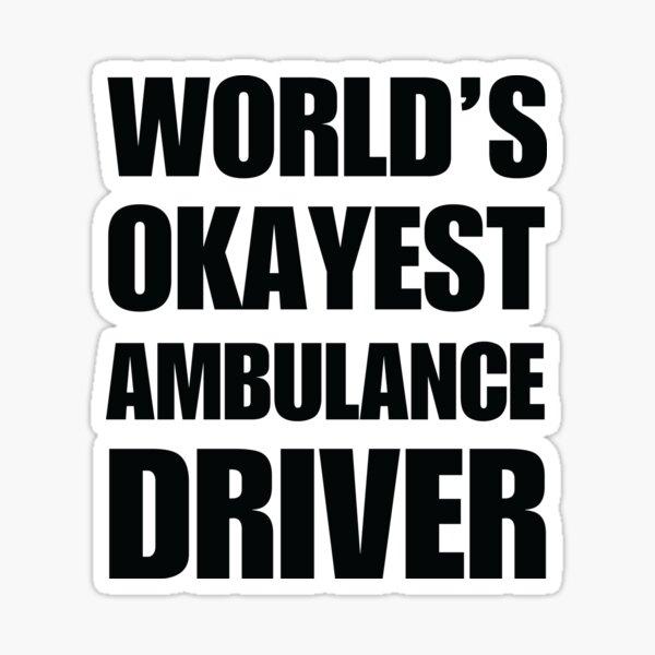 World's Okayest Ambulance Driver Coffee Mug Sticker