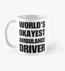 World's Okayest Ambulance Driver Coffee Mug Mug