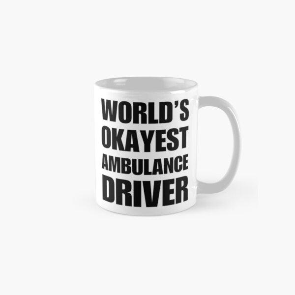 World's Okayest Ambulance Driver Coffee Mug Classic Mug