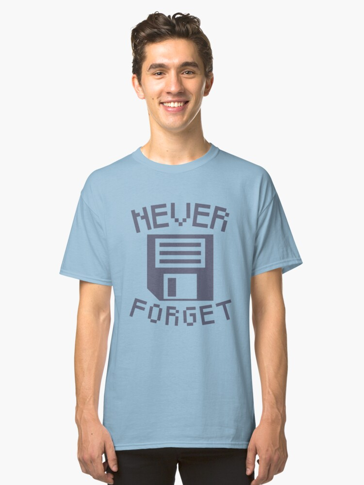 """Never forget floppy disk 3.5"""" diskette nerd geek computer 1980s 80s 1990s 90s retro video games coder coding dedsign Classic T-Shirt Front"""