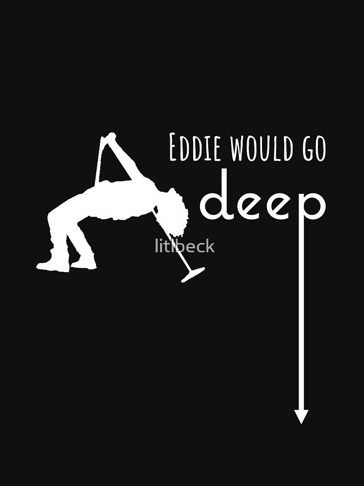 Eddie würde ... tief gehen von litlbeck
