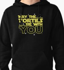 May the Forties Be With You Shirt - 40th Birthday Shirts Pullover Hoodie