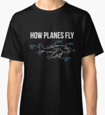 How Planes Fly Funny Aerospace Engineer Engineering T-Shirt Classic T-Shirt