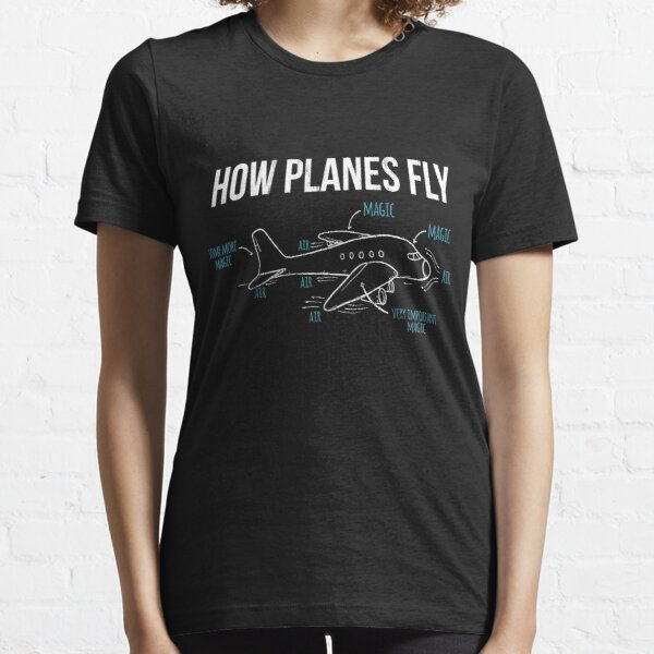 How Planes Fly Funny Aerospace Engineer Engineering  Essential T-Shirt