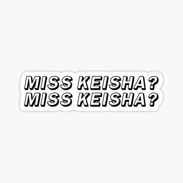 MISS KEISHA?   VINE Sticker