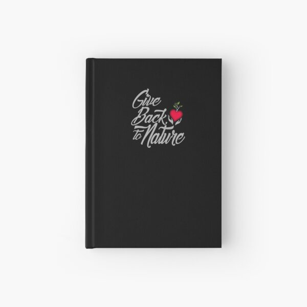 Give Back To Nature Slogan - Black Background Hardcover Journal