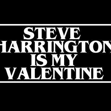 STEVE HARRINGTON IS MY VALENTINE Stranger Things Valentine's Day by starkle