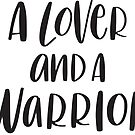 A lover and a warrior quote in black and white lettering by lifeidesign