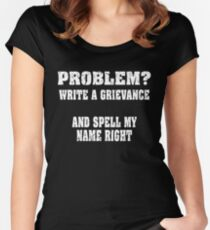 Problem? Write a Grievance Funny Corrections Officer Design Women's Fitted Scoop T-Shirt