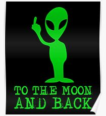 Green Alien - To The Moon And Back Poster