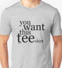 you want this tee shirt | black T-Shirt