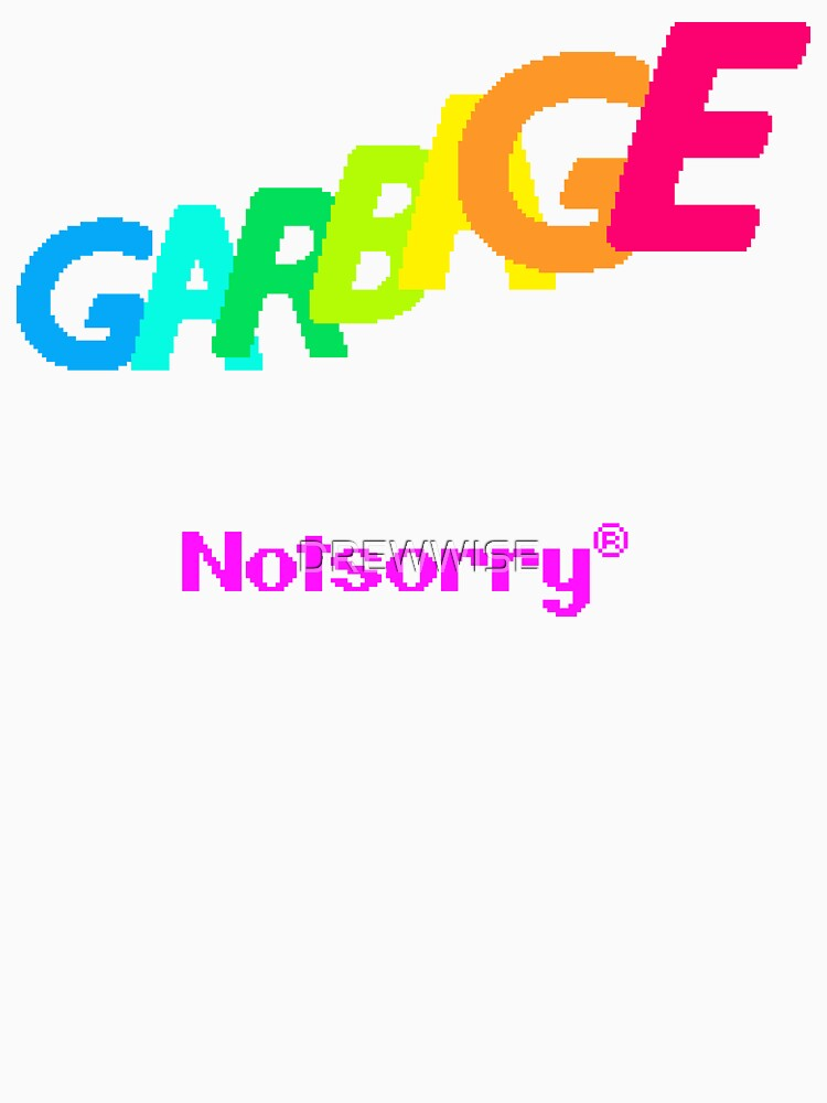 GARBAGE by DREWWISE