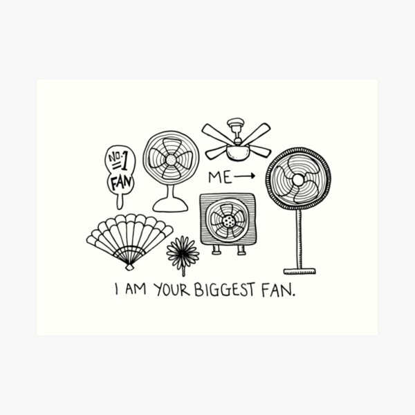 biggest fan Art Print