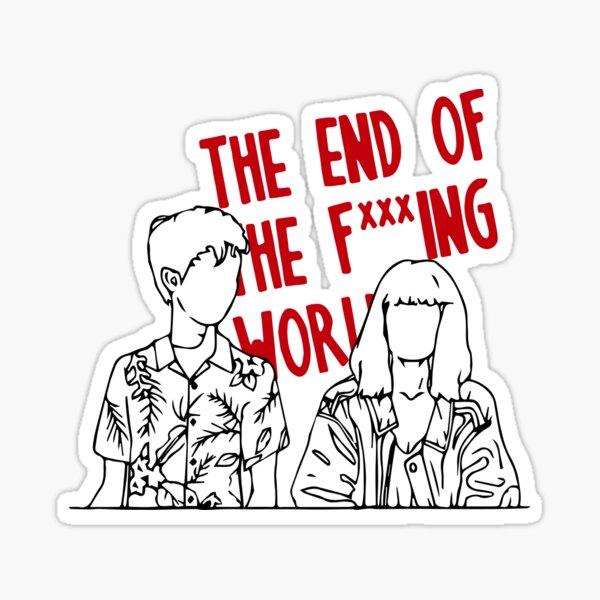 Fan art de El fin del mundo f *** ing Pegatina