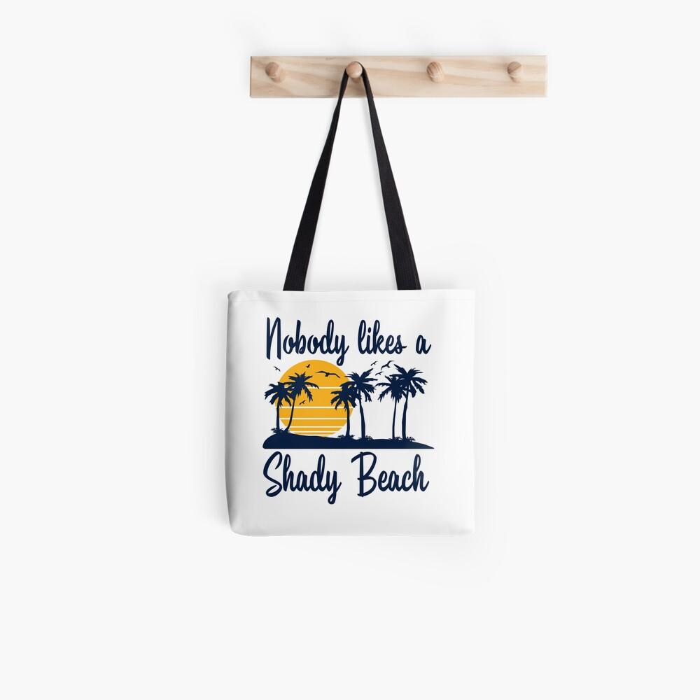 Niemand mag einen Shady Beach Tote Bag