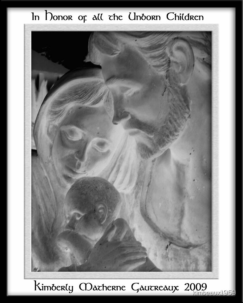 In Honor of all of the Unborn by kimbeaux1969