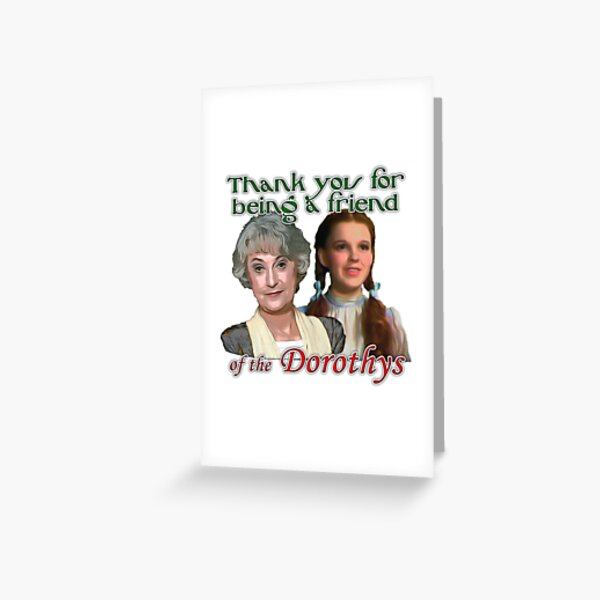 Thank you for being a friend of The Dorothys Greeting Card