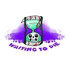 Waiting to Die by Zachatino